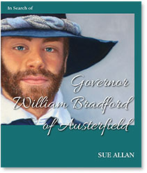 In search of Governor William Bradford of Austerfield by Sue Allan